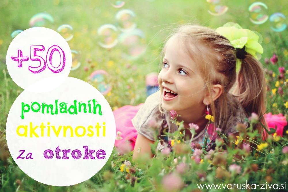 50 pomladnih aktivnosti za otroke