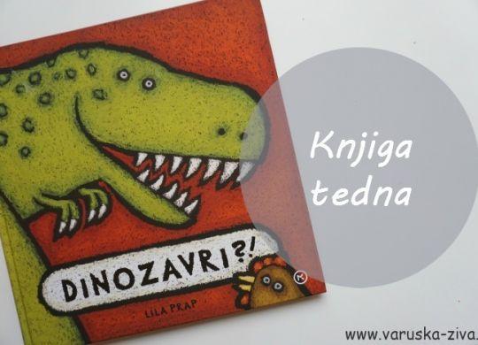 Knjiga tedna: Dinozavri?! - Lila Prap